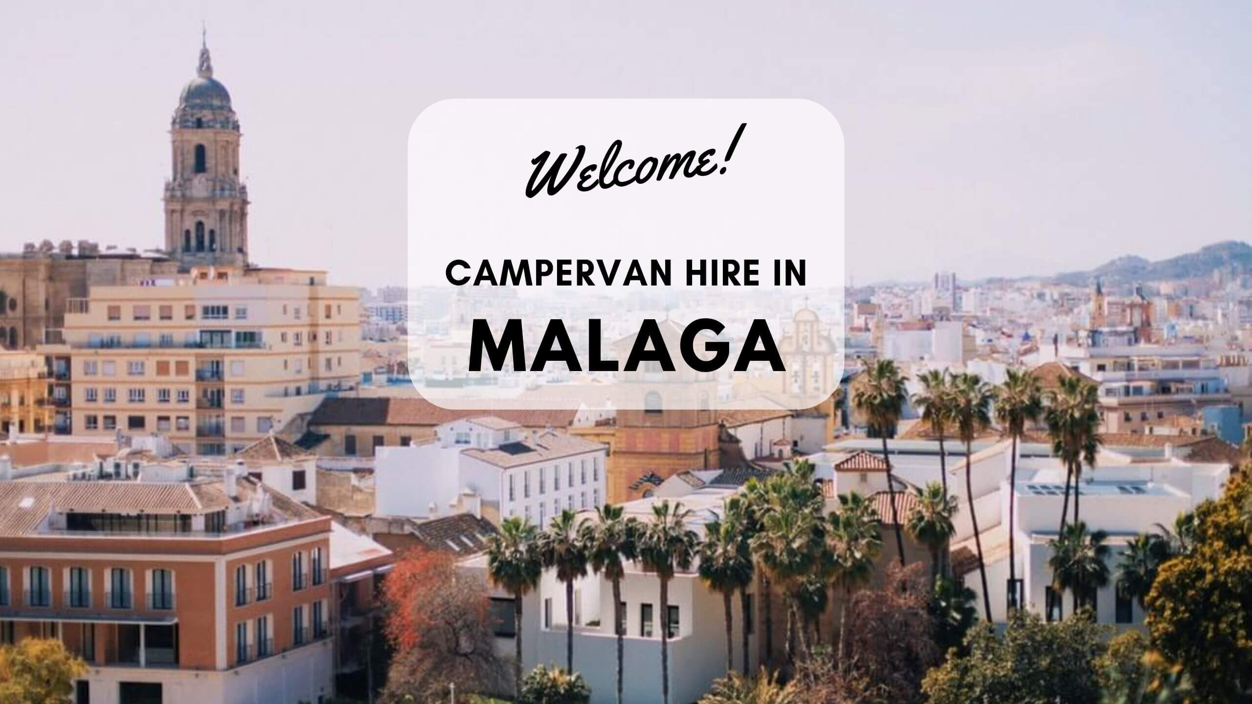 Campervan Hire Malaga – Campervan trip is the best way to explore Andalusia